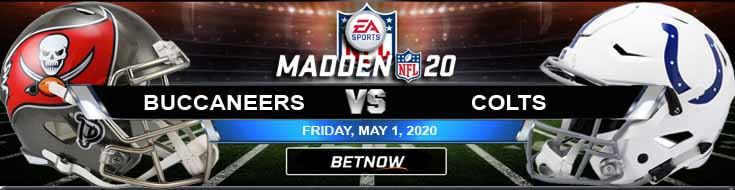 Tampa Bay Buccaneers vs Indianapolis Colts 05-01-2020 Madden20 NFL Picks Predictions and Previews