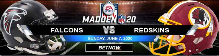 Atlanta Falcons vs Washington Redskins 06-07-2020 Madden20 NFL Odds Betting Results and Football Picks