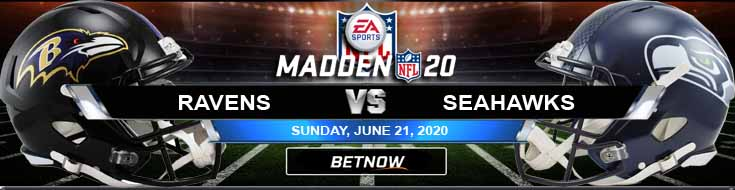 Baltimore Ravens vs Seattle Seahawks 06-21-2020 NFL Madden20 Picks Spread and Football Predictions