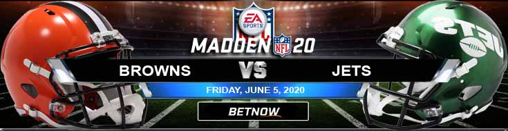Cleveland Browns vs New York Jets 06-05-2020 Madden20 NFL Odds Betting Tips and Football Spread