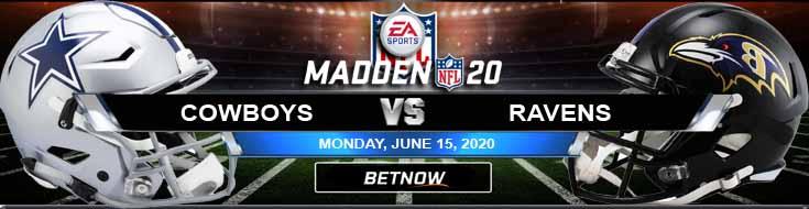 Dallas Cowboys vs Baltimore Ravens 06-15-2020 Madden20 NFL Picks Predictions and Betting Previews