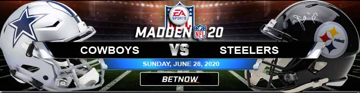 Dallas Cowboys vs Pittsburgh Steelers 06-28-2020 NFL Madden20 Odds Results and Betting Picks