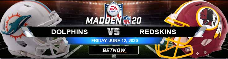 Miami Dolphins vs Washington Redskins 06-12-2020 Madden20 NFL Odds Betting Picks and Football Predictions