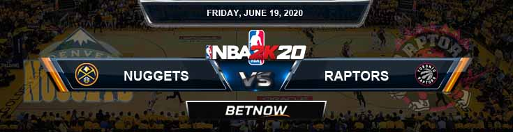 NBA 2k20 Sim Denver Nuggets vs Toronto Raptors 6-19-2020 NBA Odds and Picks