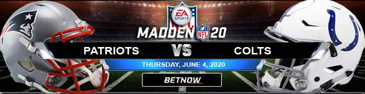 New England Patriots vs Indianapolis Colts 06-04-2020 NFL Madden20 Forecast Game Analysis and Betting Odds