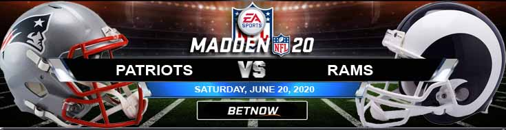 New England Patriots vs Los Angeles Rams 06-20-2020 Madden20 NFL Results Betting Previews and Game Analysis