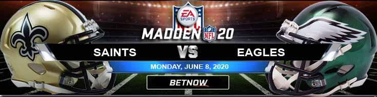 New Orleans Saints vs Philadelphia Eagles 06-08-2020 Madden20 Previews Football Tips and Betting Picks