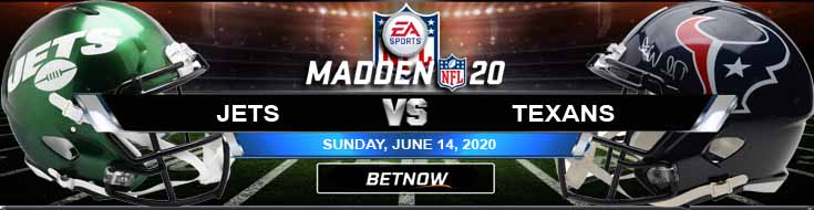 New York Jets vs Houston Texans 06-14-2020 NFL Madden20 Betting Predictions and Football Tips