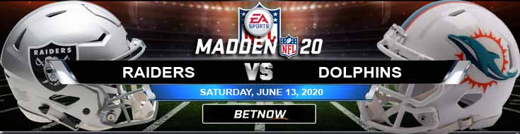 Oakland Raiders vs Miami Dolphins 06-13-2020 NFL Madden20 Previews Betting Results and Game Analysis