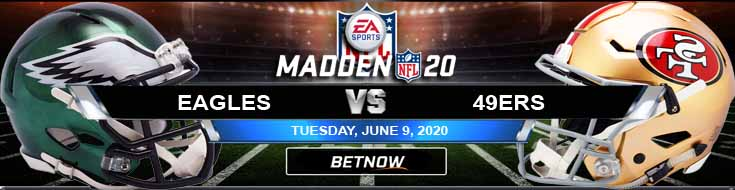 Philadelphia Eagles vs San Francisco 49ers 06-09-2020 NFL Madden20 Odds Betting Forecast and Football Predictions