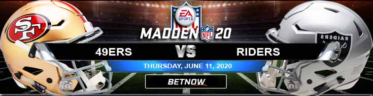 San Francisco 49ers vs Oakland Raiders 06-11-2020 NFL Madden20 Odds Betting Analysis and Predictions