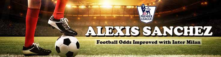 Alexis Sanchez Premier League Football Odds Just Improved With Inter Milan