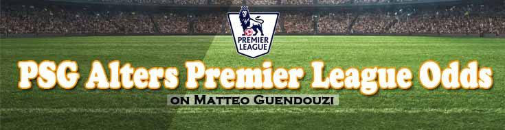 PSG Alters Premier League Odds On Matteo Guendouzi
