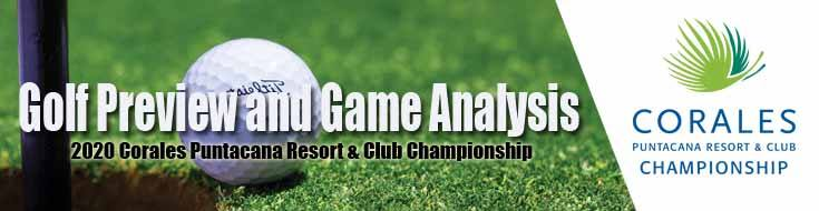 2020 Corales Puntacana Resort & Club Championship Golf Preview and Game Analysis