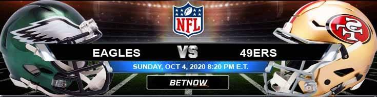 Philadelphia Eagles vs San Francisco 49ers 10-04-2020 Previews Spread and Game Analysis