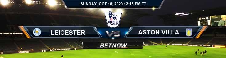 Leicester City vs Aston Villa 10-18-2020 Odds Soccer Picks and Predictions