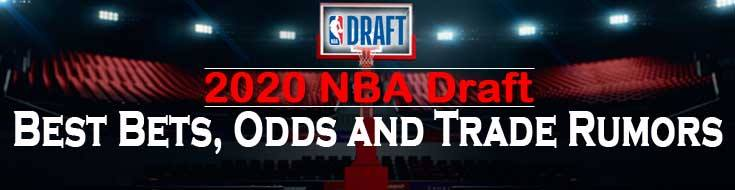 2020 NBA Draft Best Bets Odds and Trade Rumors
