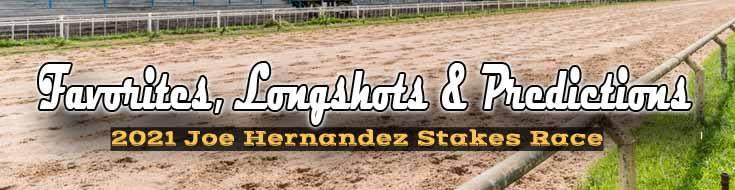 2021 Joe Hernandez Stakes Race: Favorites, Longshots and Predictions