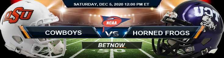 Oklahoma State Cowboys vs TCU Horned Frogs 12-5-2020 NCAAF Predictions Odds & Previews
