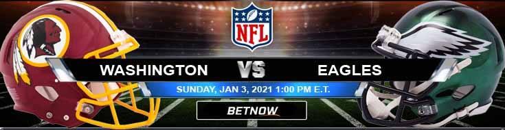 Washington Football Team vs Philadelphia Eagles 01/03/2021 Picks, Predictions and Previews