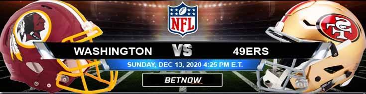 Washington Football Team vs San Francisco 49ers 12-13-2020 Predictions Previews and Spread