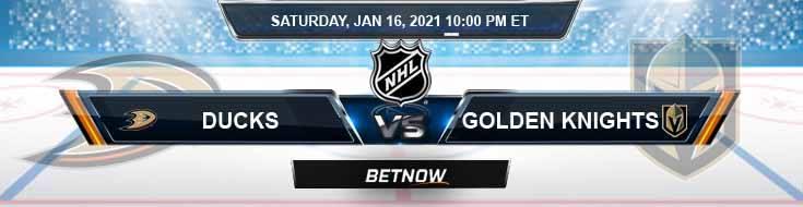 Anaheim Ducks vs Vegas Golden Knights 01-16-2021 Tips Forecast and Analysis