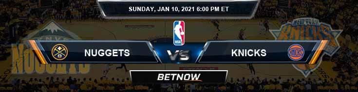 Denver Nuggets vs New York Knicks 1-10-2021 Spread Picks and Previews