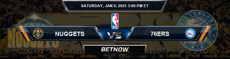 Denver Nuggets vs Philadelphia 76ers 1-9-2021 Odds Picks and Previews