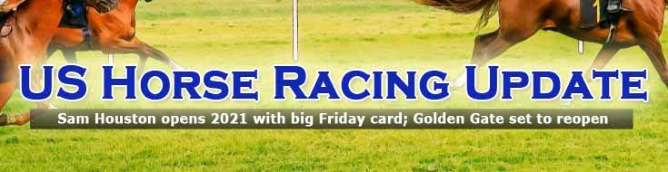 Horseracing Update Sam Houston Opens 2021 with Big Friday Card Golden Gate Set to Reopen