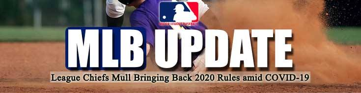 MLB Update League Chiefs Mull Bringing Back 2020 Rules Amid COVID-19