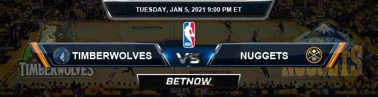 Minnesota Timberwolves vs Denver Nuggets 1-5-2021 Odds Picks and Previews