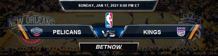 New Orleans Pelicans vs Sacramento Kings 1-17-2021 NBA Odds and Picks