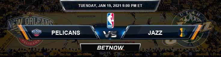 New Orleans Pelicans vs Utah Jazz 1-19-2021 Odds Picks and Previews