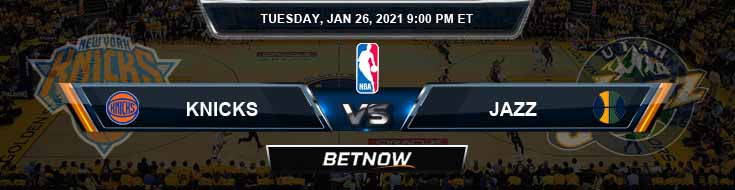 New York Knicks vs Utah Jazz 1-26-2021 NBA Previews and Prediction