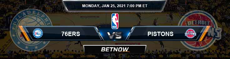Philadelphia 76ers vs Detroit Pistons 1-25-2021 Odds Picks and Previews