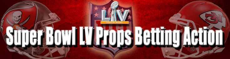 Super Bowl LV Props Betting Action! (Over 500 Betting Lines Available)