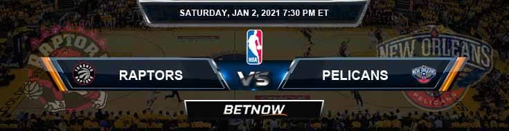 Toronto Raptors vs New Orleans Pelicans 1-2-2021 Odds Spread and Picks