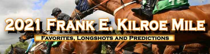 2021 Frank E. Kilroe Race Event Favorites Longshots and Predictions