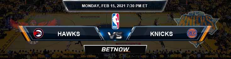 Atlanta Hawks vs New York Knicks 2-15-2021 Spread Picks and Previews