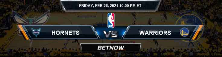 Charlotte Hornets vs Golden State Warriors 2-26-2021 NBA Odds and Picks