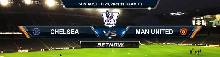 Chelsea FC vs Manchester United FC 02-28-2021 Predictions Soccer Previews and Spread