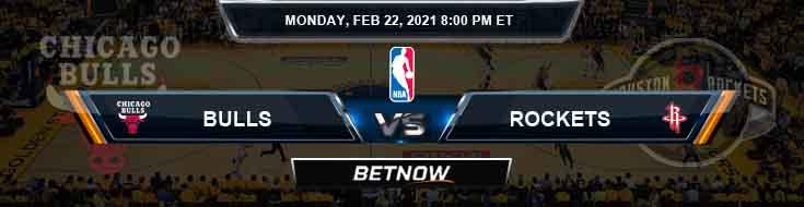 Chicago Bulls vs Houston Rockets 2-22-2021 Odds Picks and Previews