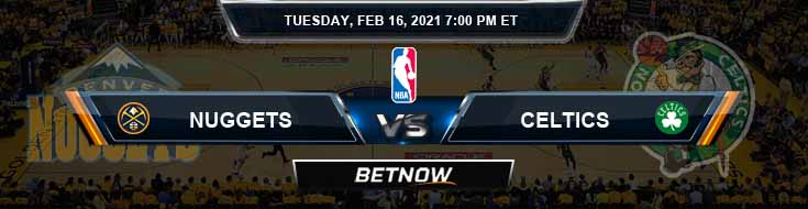 Denver Nuggets vs Boston Celtics 2-16-2021 Spread Picks and Previews