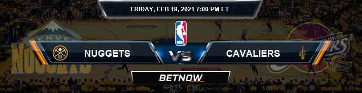 Denver Nuggets vs Cleveland Cavaliers 2-19-2021 NBA Picks and Previews