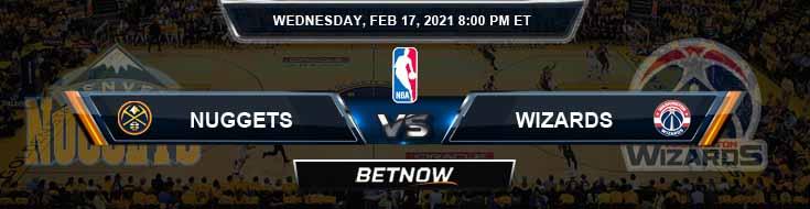 Denver Nuggets vs Washington Wizards 2-17-2021 Odds Picks and Previews