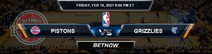 Detroit Pistons vs Memphis Grizzlies 2-19-2021 Odds Picks and Previews