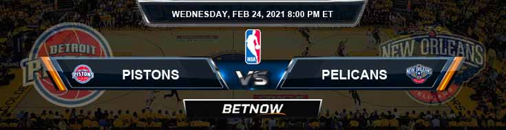 Detroit Pistons vs New Orleans Pelicans 2-24-2021 NBA Spread and Picks