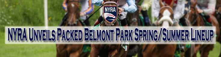 Horseracing Update: NYRA Unveils Packed Belmont Park Spring/Summer Lineup