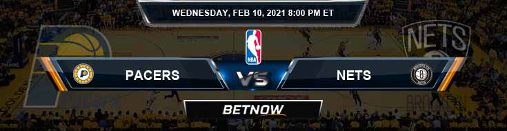 Indiana Pacers vs Brooklyn Nets 2-10-2021 Picks Previews and Prediction