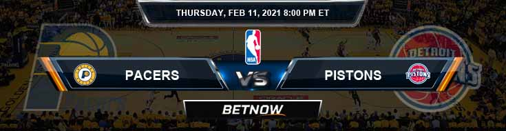 Indiana Pacers vs Detroit Pistons 2-11-2021 Odds Picks and Previews
